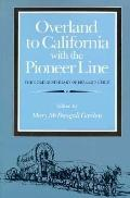 Overland to California with the Pioneer Line: The Gold Rush Diary of Bernard J. Reid - Mary ...