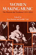 Women Making Music The Western Art Tradition, 1150-1950