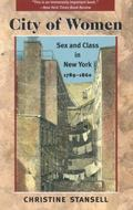 City of Women Sex and Class in New York, 1789-1860