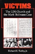 Victims The Lds Church and the Mark Hofmann Case