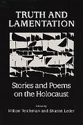 Truth and Lamentation Stories and Poems on the Holocaust