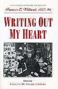 Writing Out My Heart Selections from the Journal of Frances E. Willard, 1855-96