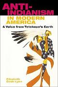 Anti-Indianism in Modern America A Voice from Tatekeya's Earth