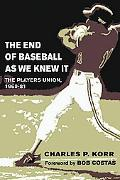 End of Baseball As We Knew It The Players Union, 1960-81