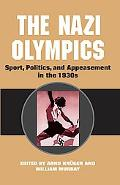 Nazi Olympics Sport, Politics, and Appeasement in the 1930s