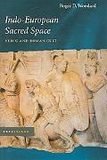 Indo-european Sacred Space Vedic And Roman Cult
