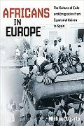 Africans in Europe: The Culture of Exile and Emigration from Equatorial Guinea to Spain (Stu...
