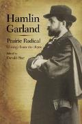 Hamlin Garland, Prairie Radical: Writings from the 1890s