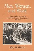 Men, Women, and Work Class, Gender, and Protest in the New England Shoe Industry, 1780-1910