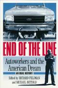 End of the Line Autoworkers and the American Dream