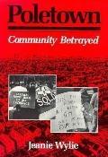 Poletown Community Betrayed