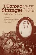 I Came a Stranger The Story of a Hull-House Girl