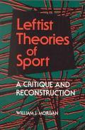 Leftist Theories of Sport A Critique and Reconstruction