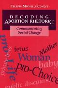 Decoding Abortion Rhetoric Communicating Social Change