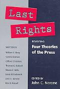 Last Rights Revisiting Four Theories of the Press