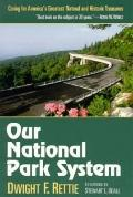 Our National Park System Caring for America's Greatest Natural and Historic Treasures