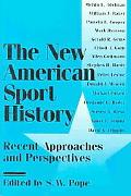 New American Sport History Recent Approaches and Perspectives