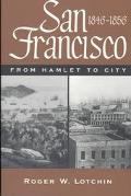 San Francisco, 1846-1856 From Hamlet to City