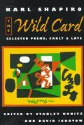 Wild Card Selected Poems, Early and Late