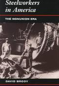 Steelworkers in America The Nonunion Era