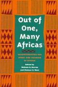 Out of One, Many Africas Reconstructing the Study and Meaning of Africa