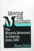 Moving the Mountain The Women's Movement in America Since 1960
