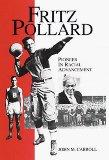 Fritz Pollard: PIONEER IN RACIAL ADVANCEMENT (Sport and Society)