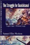 History of United States Naval Operations in World War II The Struggle for Guadalcanal, Augu...