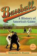 Baseball A History of America's Game