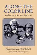 Along the Color Line Explorations in the Black Experience