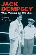 Jack Dempsey The Manassa Mauler