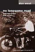 No Lonesome Road Selected Prose and Poems