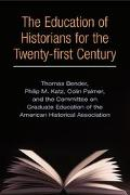 Education of Historians for the Twenty-First Century