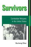 Survivors Cambodian Refugees in the United States