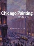 Chicago Painting 1895 To 1945 The Bridges Collection