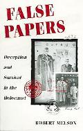 False Papers Deception and Survival in the Holocaust