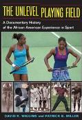The Unlevel Playing Field: A Documentary History of the African American Experience in Sport...
