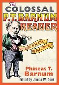 Colossal P. T. Barnum Reader Nothing Else Like It in the Universe