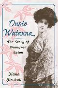 Onoto Watanna The Story of Winnifred Eaton