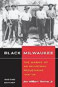 Black Milwaukee The Making of an Industrial Proletariat, 1915-45