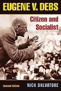 Eugene V. Debs Citizen and Socialist