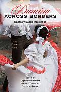 Dancing across Borders: Danzas y Bailes Mexicanos