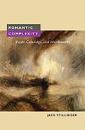 Romantic Complexity: Keats, Coleridge, and Wordsworth