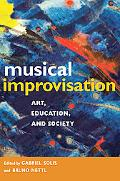 Musical Improvisation: Art, Education, and Society