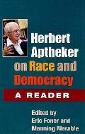 Herbert Aptheker on Race and Democracy: A Reader