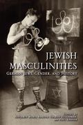 Jewish Masculinities : German Jews, Gender, and History