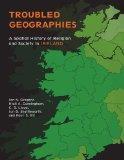 Troubled Geographies: A Spatial History of Religion and Society in Ireland (The Spatial Huma...