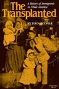 Transplanted A History of Immigrants in Urban America