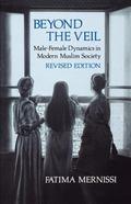 Beyond the Veil Male-Female Dynamics in Modern Muslim Society