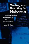 Writing and Rewriting the Holocaust Narrative and the Consequences of Interpretation